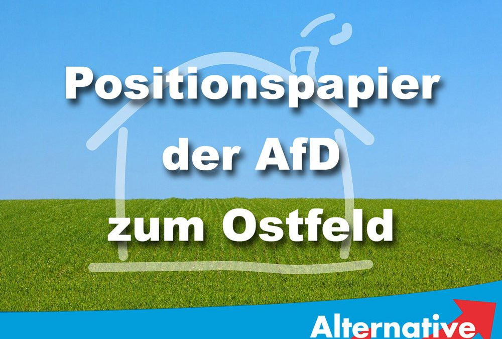 Positionspapier AfD-Rathausfraktion zum Ostfeld