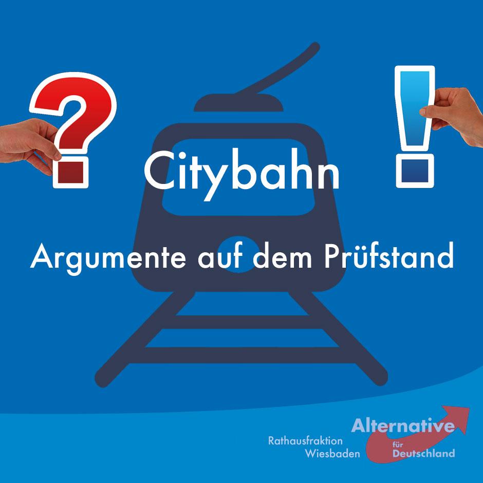 CITYBAHN: ARGUMENTE AUF DEM PRÜFSTAND